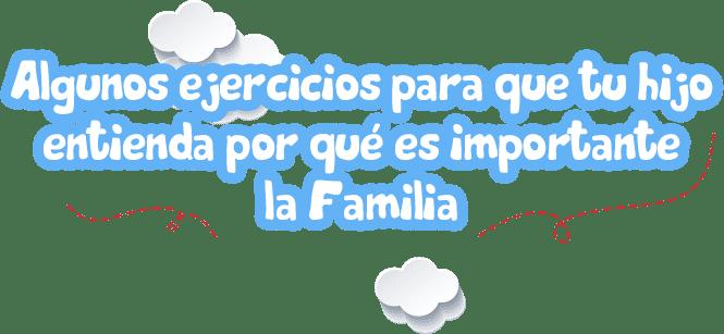 algunos-ejercicios-para-que-tu-hijo-entienda-por-que-es-importante-la-familia